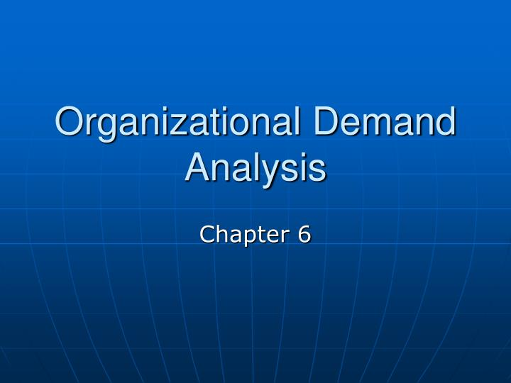 Organizational demand analysis