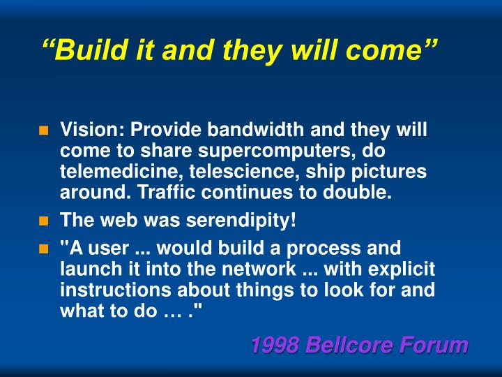 """""""Build it and they will come"""""""