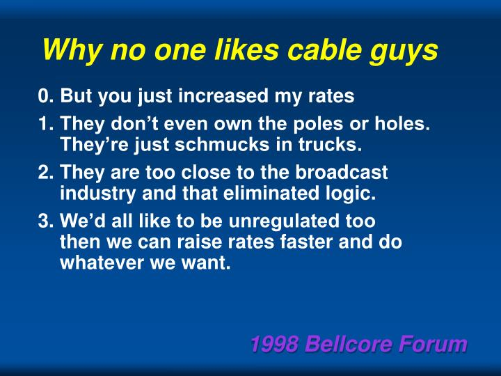 Why no one likes cable guys
