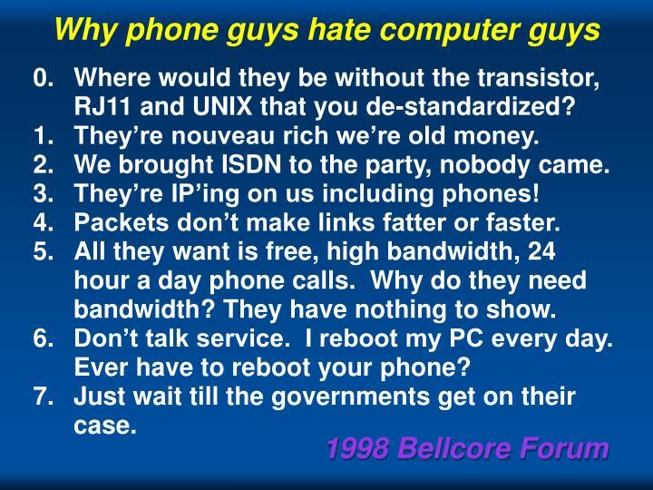 Why phone guys hate computer guys