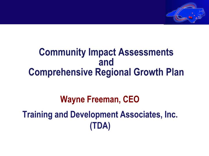 Community Impact Assessments                     and                                                        Comprehensive Regional Growth Plan