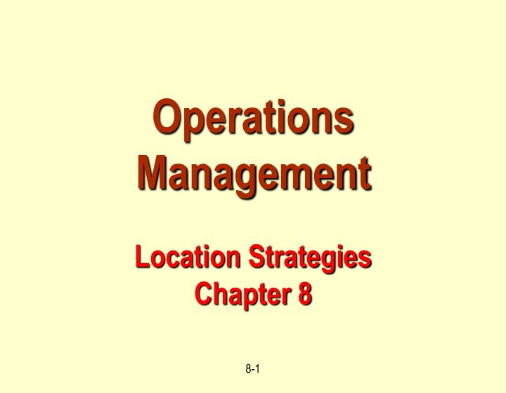 operations management location strategies chapter 8 n.