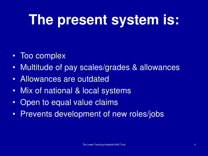 The present system is