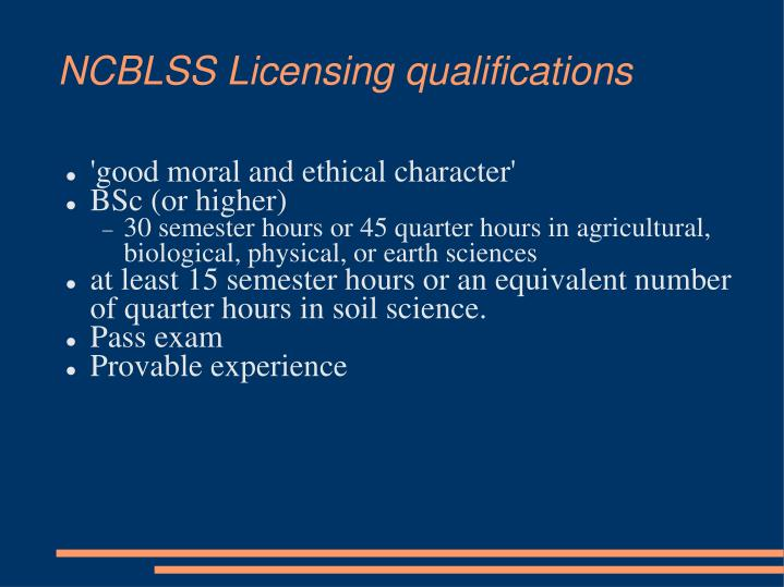 NCBLSS Licensing qualifications