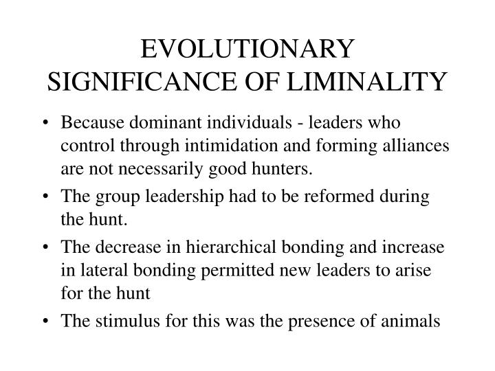 EVOLUTIONARY SIGNIFICANCE OF LIMINALITY