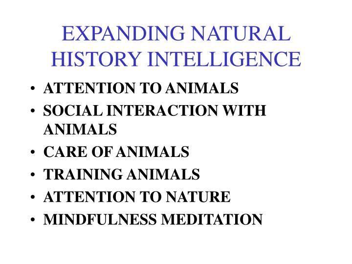 EXPANDING NATURAL HISTORY INTELLIGENCE