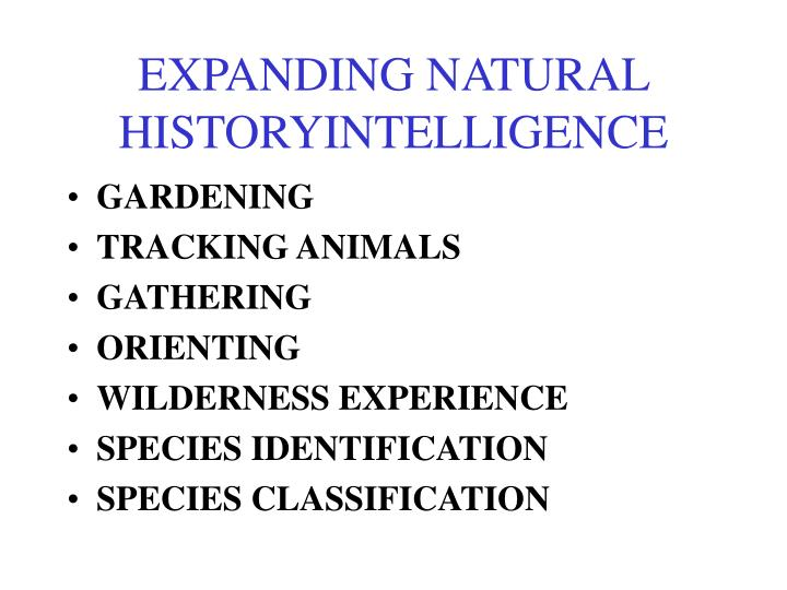 EXPANDING NATURAL HISTORYINTELLIGENCE