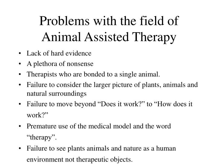 Problems with the field of animal assisted therapy