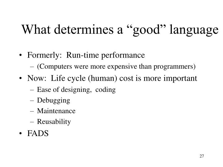 "What determines a ""good"" language"