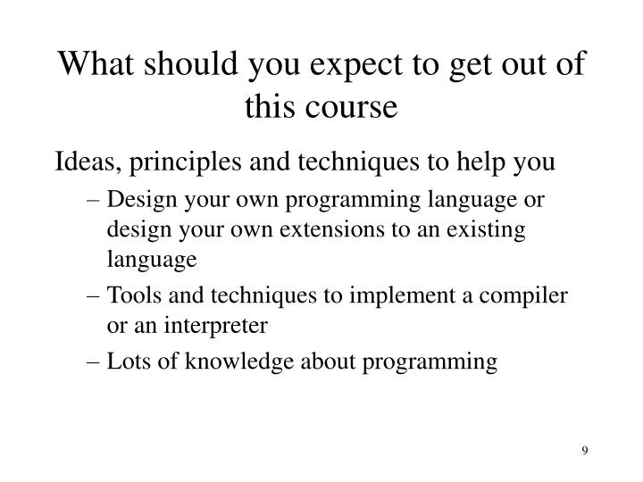 What should you expect to get out of this course