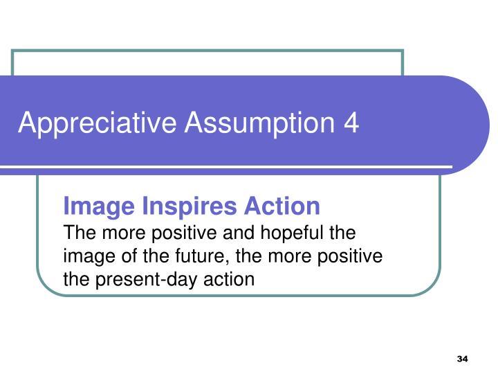 Appreciative Assumption 4