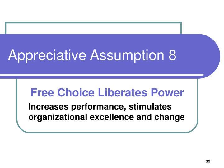 Appreciative Assumption 8