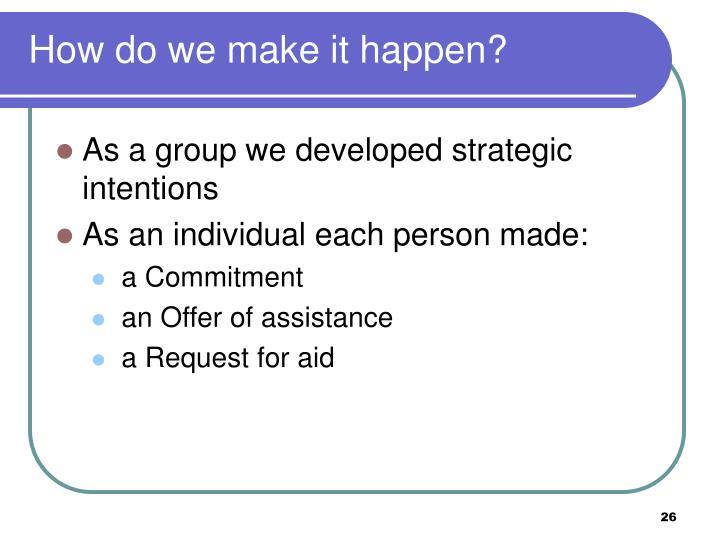 How do we make it happen?