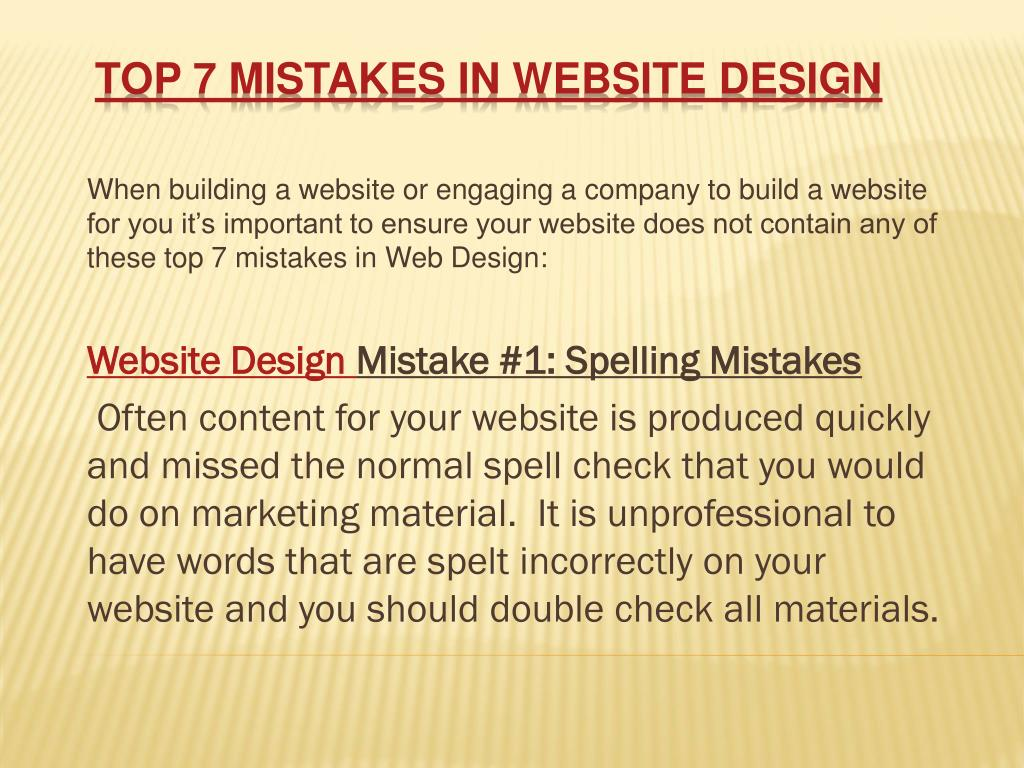 When building a website or engaging a company to build a website for you it's important to ensure your website does not contain any of these top 7 mistakes in Web Design