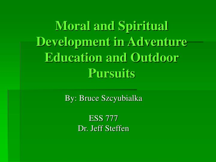 moral and spiritual development in adventure education and outdoor pursuits n.