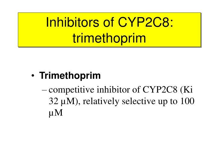 Inhibitors of CYP2C8: trimethoprim