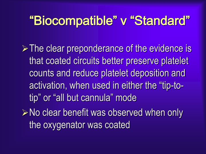 """""""Biocompatible"""" v """"Standard"""""""