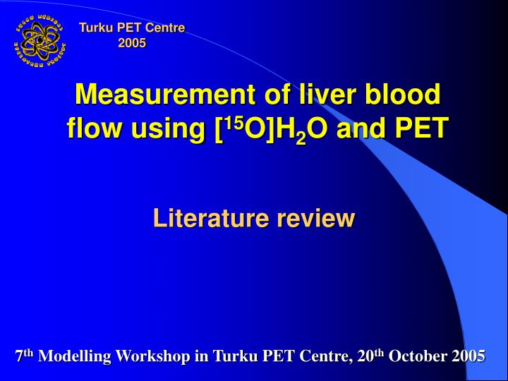 Measurement of liver blood flow using 15 o h 2 o and pet