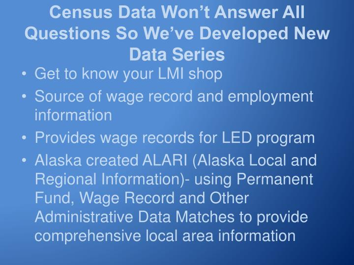 Census Data Won't Answer All Questions So We've Developed New Data Series