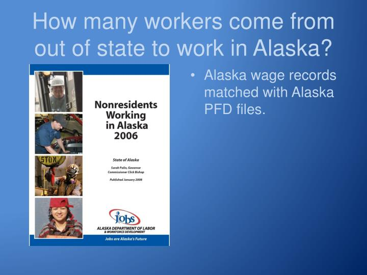 How many workers come from out of state to work in Alaska?