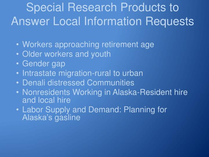 Special Research Products to Answer Local Information Requests