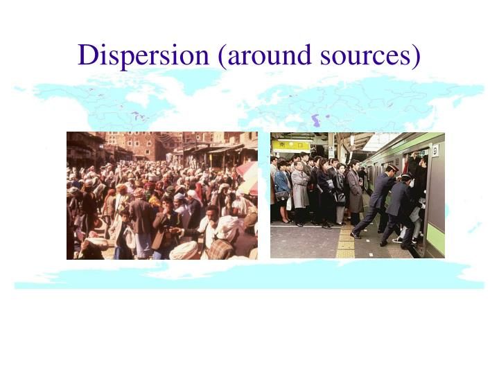 Dispersion (around sources)