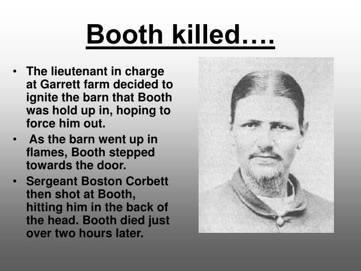 Booth killed….
