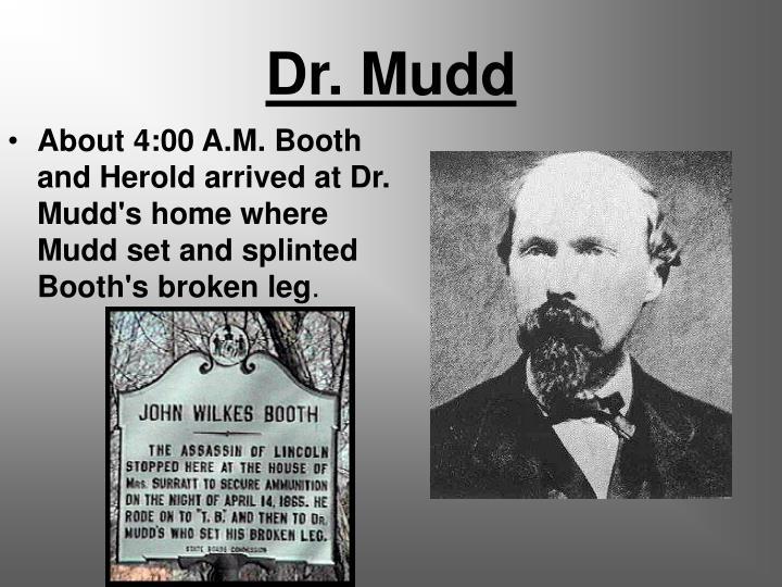 Dr. Mudd