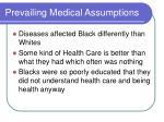 prevailing medical assumptions