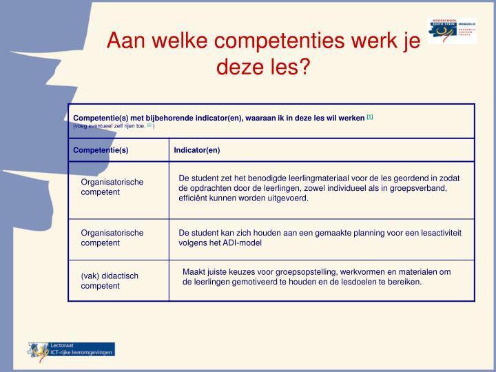 Aan welke competenties werk je deze les?