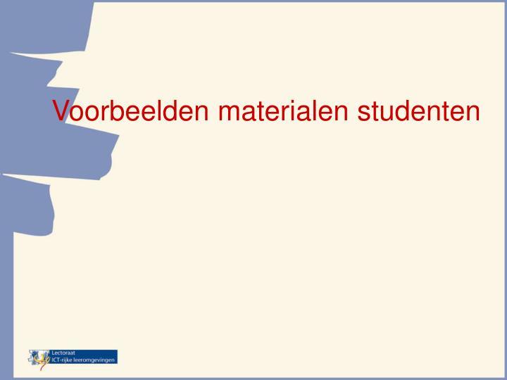 Voorbeelden materialen studenten