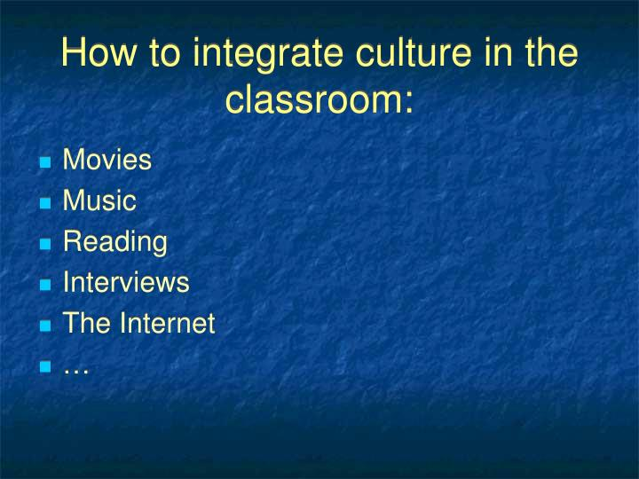How to integrate culture in the classroom: