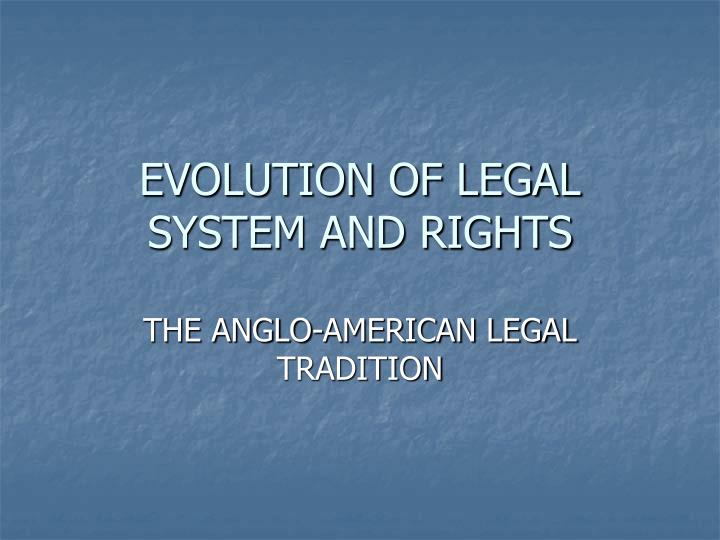 Evolution of legal system and rights