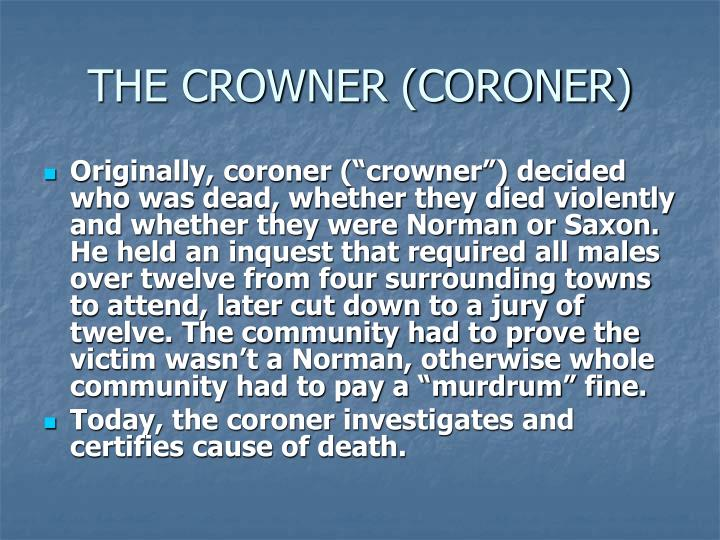 THE CROWNER (CORONER)
