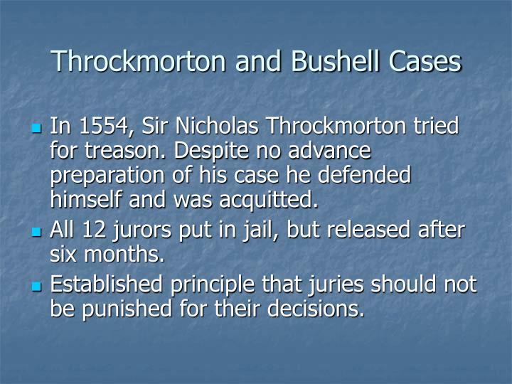 Throckmorton and Bushell Cases