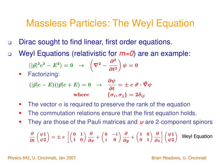 Massless particles the weyl equation