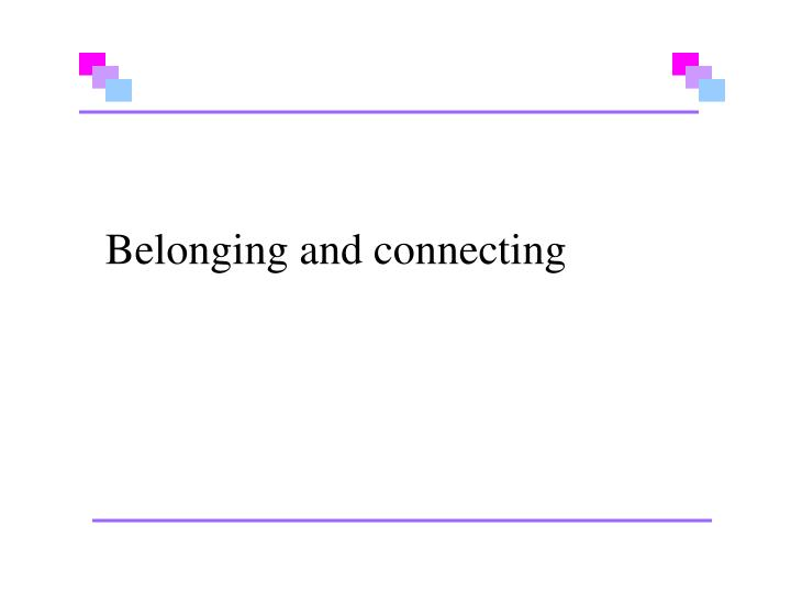 belonging and connecting n.