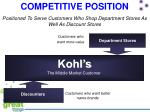 positioned to serve customers who shop department stores as well as discount stores