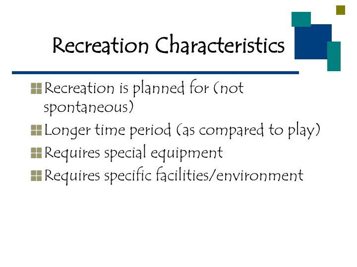 Recreation Characteristics