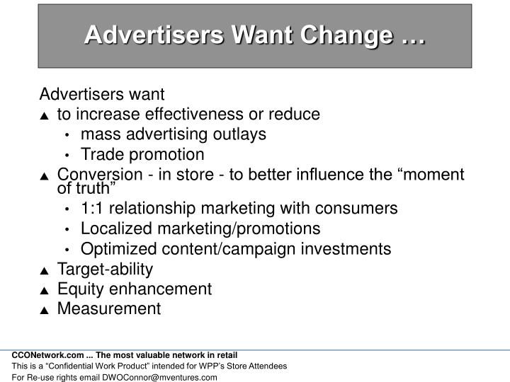 Advertisers Want Change …