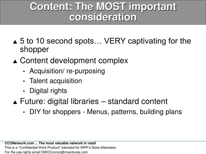 Content: The MOST important consideration