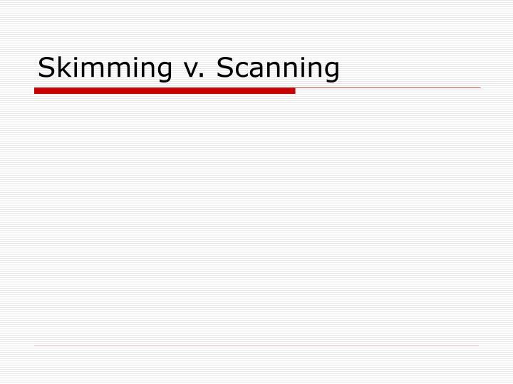 Skimming v. Scanning