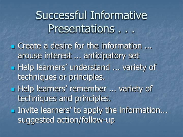 Successful Informative Presentations . . .