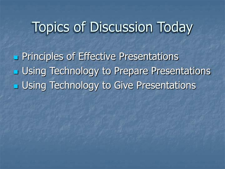 Topics of discussion today