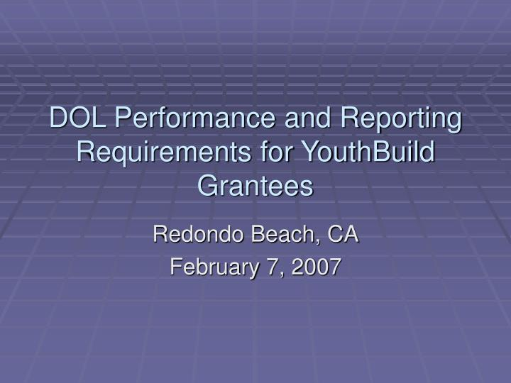 Dol performance and reporting requirements for youthbuild grantees