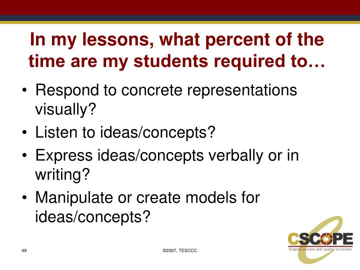 In my lessons, what percent of the time are my students required to…