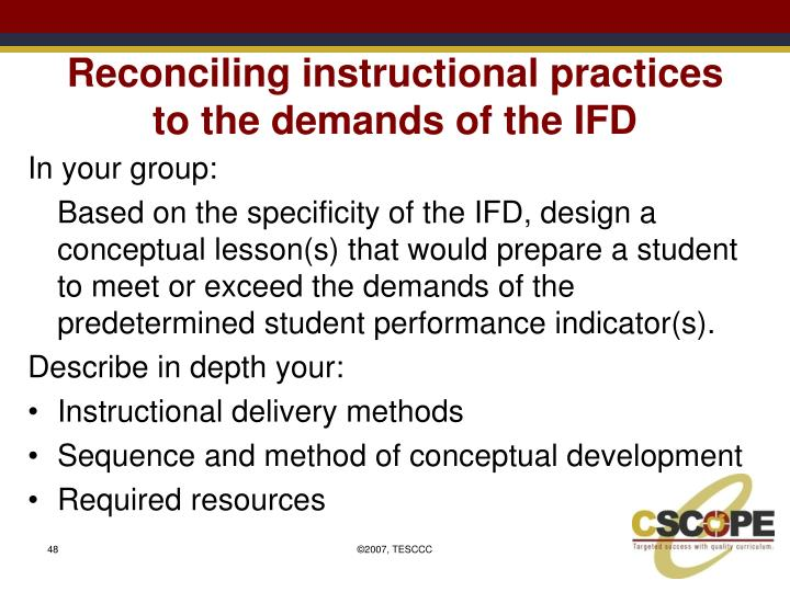 Reconciling instructional practices to the demands of the IFD