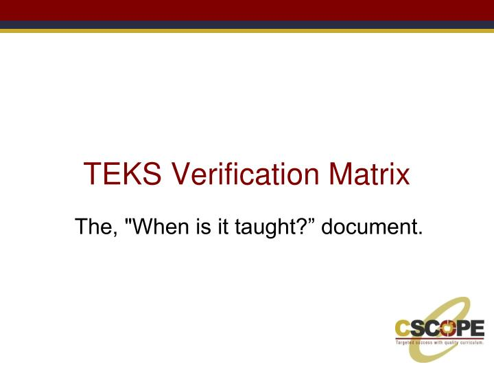 TEKS Verification Matrix