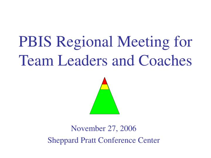 pbis regional meeting for team leaders and coaches n.