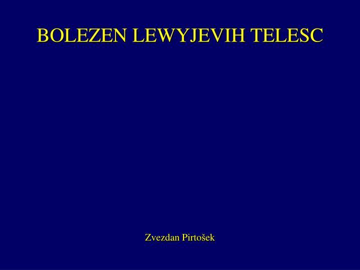BOLEZEN LEWYJEVIH TELESC